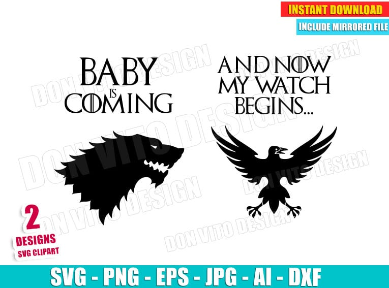 Baby Is Coming And Now My Watch Begins Svg Dxf Png Game Thrones