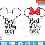 Best Day Ever - Disney (SVG dxf png) Mickey Minnie Mouse Head Ears Bow Cut File Vector Clipart T-Shirt Design Boy Girl Family Vacation Trip