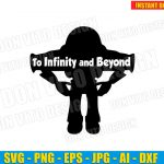 Buzz Lightyear Toy Story Quote (SVG dxf png) Disney Movie To Infinity and Beyond Cut File Silhouette Cricut Vector Clipart T-Shirt Design Kids
