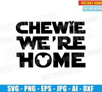 Chewie We're Home (SVG dxf png) cut files PNG image vector clipart - DonVitoDesign Store