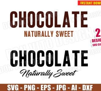 Chocolate Naturally Sweet SVG dxf png cut files image vector clipart - DonVitoDesign Store -