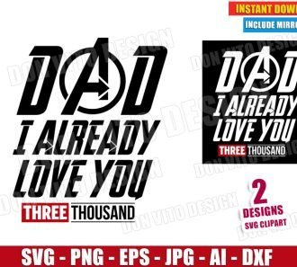 Dad I Already Love you Three Thousand (SVG dxf png) SVG cut files PNG image vector clipart - DonVitoDesign Store