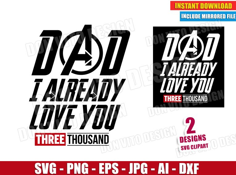 Download Dad I Already Love you Three Thousand (SVG dxf png ...