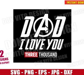 Dad I love you Three Thousand (SVG dxf png) cut files png image vector clipart - DonVitoDesign Store
