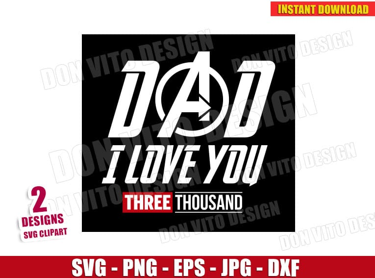 Download Dad I love you Three Thousand (SVG dxf png) Avengers Iron ...