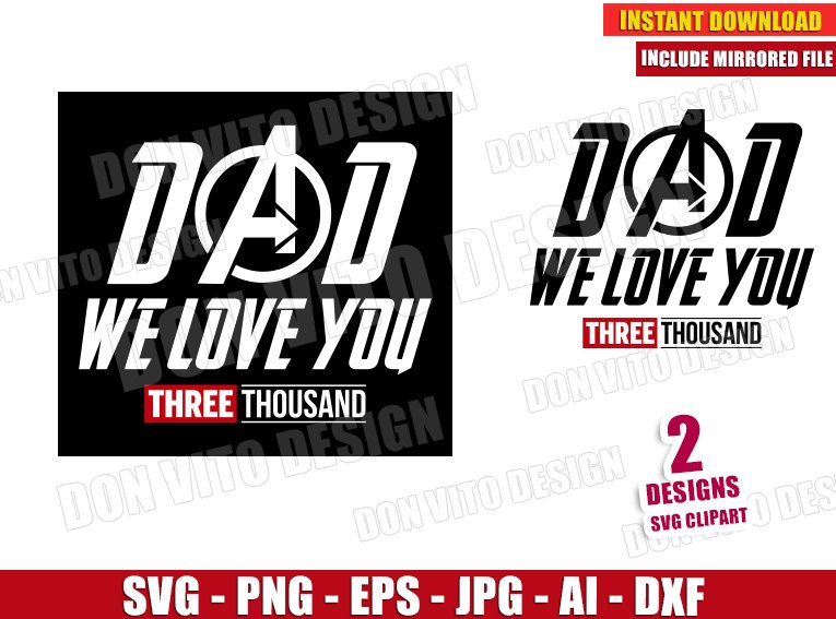 Download Dad We Love You Three Thousand (SVG dxf png) Iron Man Cut ...
