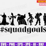 Disney Villains #SquadGoals (SVG dxf png) Movie Squad Goals Vector Clipart Silhouette Cricut Cut File T-Shirt Design Boys Oogie Boogie Jafar
