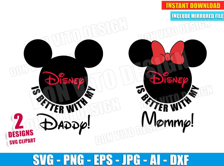 Disney Is Better With My Daddy Mommy Svg Png Mickey Minnie Cut Files