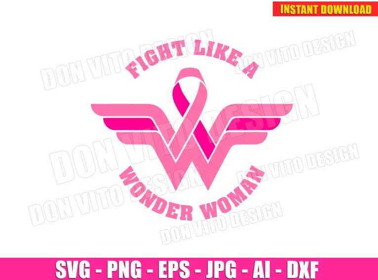Fight Like A Wonder Woman Svg Dxf Png Breast Cancer Cut Files Logo