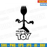 Forky Toy Story 4 (SVG dxf png) Disney Pixar Movie Logo Quote I'm not a Toy Cut File Silhouette Cricut Vector Clipart T-Shirt Design Kid DIY