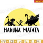 Hakuna Matata The Lion King (SVG dxf png) Disney Movie Quote Cut Files Simba Timon Pumba Vector Clipart T-Shirt Design Kids Birthday Party