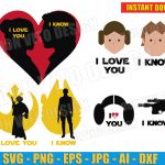 Han Solo & Princess Leia I Love You I Know Bundle (SVG dxf png) Star Wars Logo Cut Files Vector Clipart T-Shirt Design Couple Vinyl Decal
