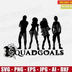 Descendants Squadgoals (SVG dxf png) Disney Logo Squad Goals Vector Clipart Cut Files Silhouette Cricut T-Shirt Design Girl Birthday Party