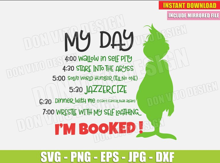My Day I M Booked Svg Dxf Png The Grinch Movie Cut Files Clipart