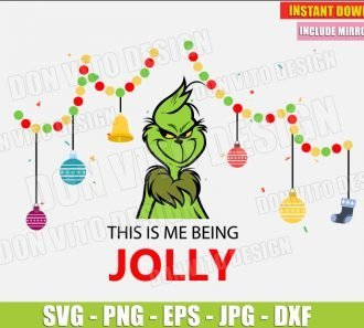 This is Me Being Jolly The Grinch (SVG dxf png) cut files PNG image vector clipart - DonVitoDesign Store