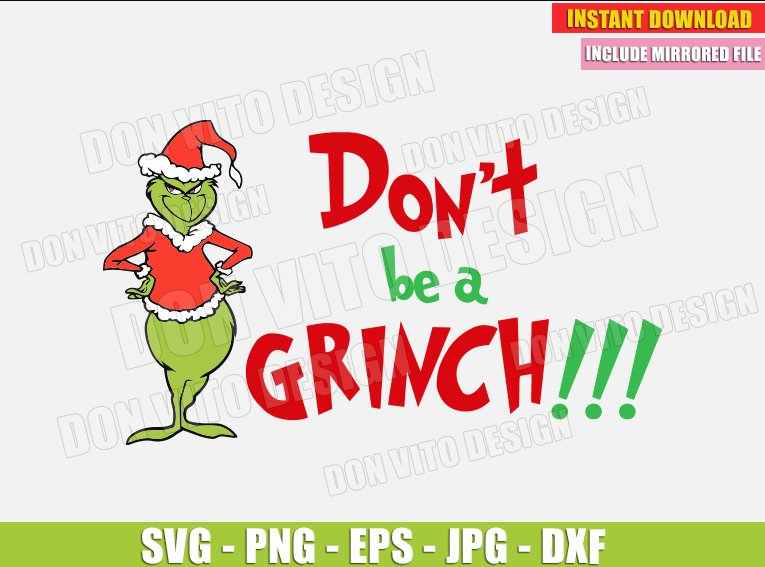 Don T Be A Grinch Svg Dxf Png The Grinch Movie Cut Files Christmas