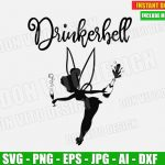 Drinkerbell (SVG dxf png) Disney Princess Tinkerbell Cut Files Silhouette Cricut Vector Clipart T-Shirt Cute Funny Design Mom Girl Party DIY