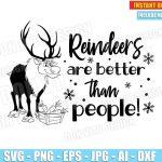 Reindeers are Better than People (SVG dxf png) Frozen Disney Movie Princess Elsa Anna Vector Clipart Cut Files T-Shirt Design Sven Kristoff