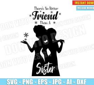 Frozen - There's No Better Friend than a Sister (SVG dxf png) cut files PNG image vector clipart - DonVitoDesign Store