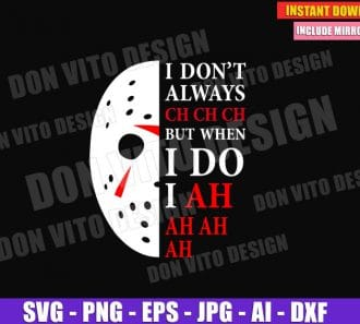 I Don't Always Ch Ch But When I Do I Ah Ah (SVG dxf png) cut files PNG image vector clipart - DonVitoDesign Store