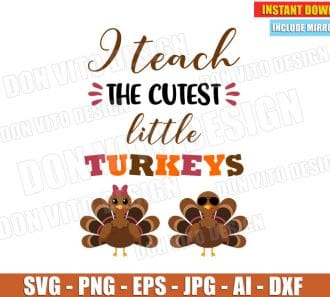 I Teach The Cutest Little Turkeys (SVG dxf png) cut files PNG image vector clipart - DonVitoDesign Store