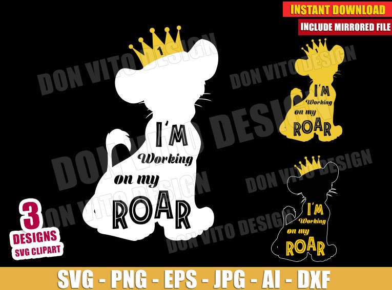 I M Working On My Roar Lion King Svg Dxf Png Disney Simba Cut Files