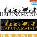 Lion King Hakuna Matata Logo (SVG dxf png) Disney Movie Quote Cut Files Vector Clipart T-Shirt Design Simba Timon Pumba Nala Boy Girl Family