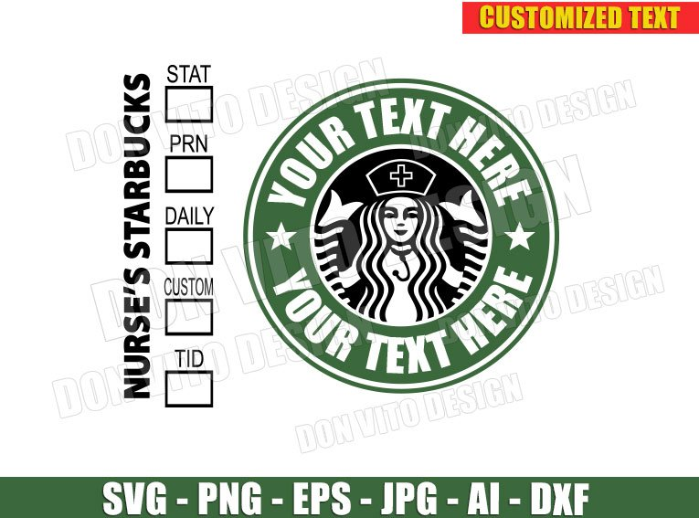 Nurse S Starbucks Logo Customised Svg Dxf Png Coffee Cap Cut Files