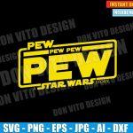 Pew Pew Pew  Star Wars Logo (SVG dxf png) Disney StarWars Movie Cut File Silhouette Cricut Vector Clipart T-Shirt Design Kids Boy Girl Funny