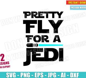 Pretty Fly for a Jedi (SVG dxf png) cut files PNG image vector clipart - DonVitoDesign Store