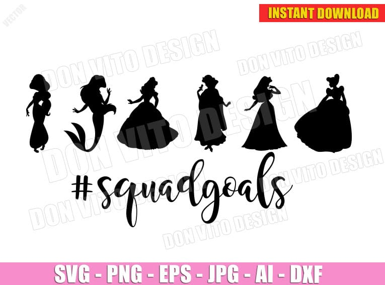 Princess Squad Goals (SVG dxf png)