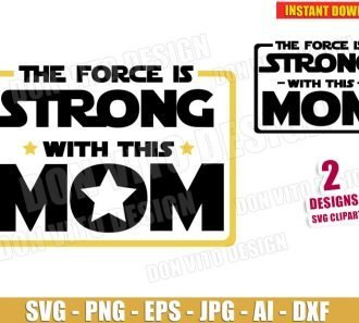 The Force Strong with Mom (SVG dxf png) cut files PNG image vector clipart - DonVitoDesign Store