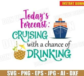 Today's Forecast Cruising With A Chance Of Drinking cut files png image vector clipart - DonVitoDesign Store