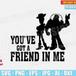Woody and Buzz (SVG dxf png) You've got a Friend in Me Toy Story Pixar Movie Quote Cut Files Silhouette Cricut Vector Clipart T-Shirt Design