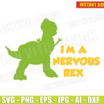 I'm a Nervous Rex (SVG dxf png) Disney inspired Toy Story Movie Vector Clipart Cut Files Silhouette Cricut T-Shirt Design Boy Girl Dino DIY
