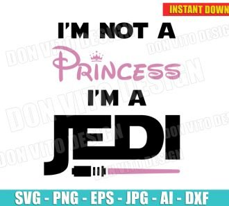 I'm not a Princess I'm a Jedi (SVG dxf png)cut files PNG image vector clipart - DonVitoDesign Store