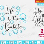 Life is the Bubbles (SVG dxf png) Disney Little Mermaid Ariel Cut Files Silhouette Cricut Vector Clipart T-Shirt Cute Design Mom Kids Family