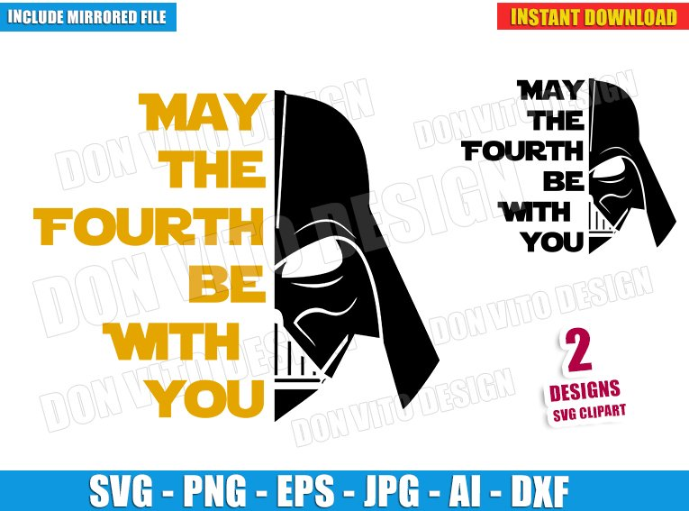 May The Fourth Be With You (SVG dxf png) cut files PNG image vector clipart - DonVitoDesign Store