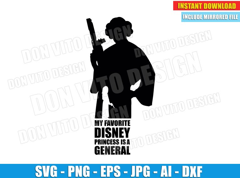My Favorite Disney Princess is a General (SVG dxf png) cut files PNG image vector clipart - DonVitoDesign Store