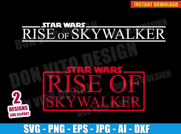 Star Wars The Rise Of Skywalker Svg Dxf Png Episodio Ix Logo Cut Files