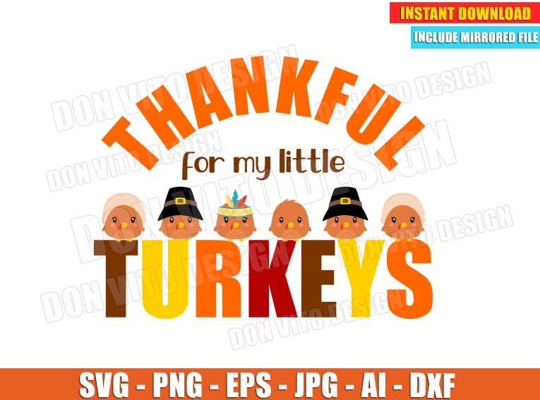 Thankful For My Little Turkeys Svg Dxf Png Thanksgiving Cut Files
