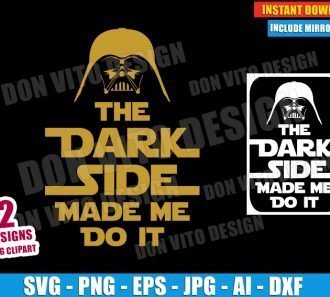 The Dark Side Made Me Do It (SVG dxf png) cut files PNG image vector clipart - DonVitoDesign Store