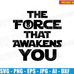 The Force That Awakens You (SVG dxf png) Star Wars Jedi Order Logo Cut File Silhouette Cricut Vector Clipart T-Shirt Funny Design Baby Mom