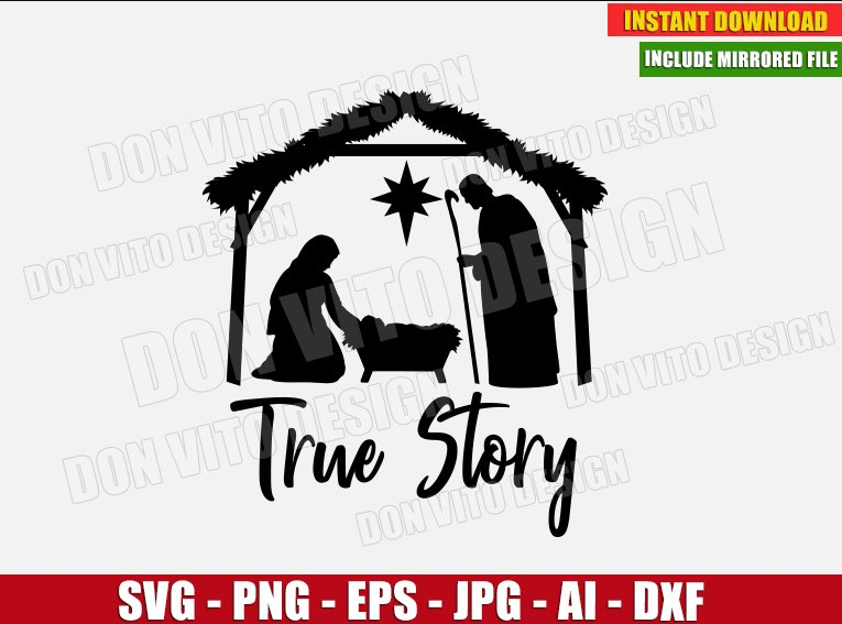 True Story Nativity Scene Svg Dxf Png Christmas Family Jesus Cut Files