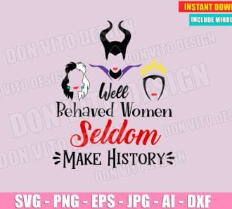 Well Behaved Women Seldom Make History (SVG dxf png) SVG cut files PNG image vector clipart - DonVitoDesign Store