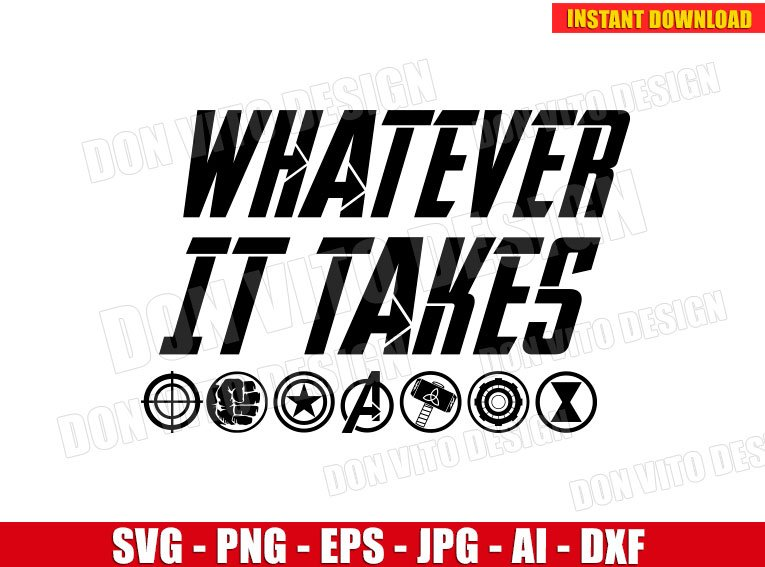 whatever it takes svg dxf png avengers endgame marvel movie cut whatever it takes svg dxf png avengers