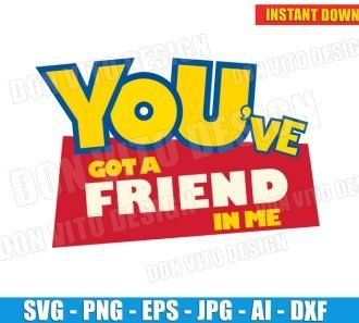 You've Got a Friend in Me - Toy Story Logo (SVG dxf png) SVG cut files PNG image vector clipart - DonVitoDesign Store