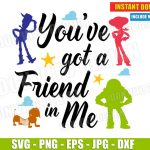 You've got a friend in Me (SVG dxf png) Toy Story Quote - Disney Inspired Cut Files Silhouette Cricut Vector Clipart T-Shirt Design Boy Girl