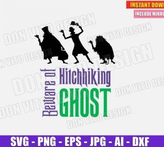 Beware Of Hitchhiking Ghosts - Haunted Mansion (SVG dxf png) Cut Files Image Vector Clipart - Don Vito Design Store
