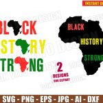 Black History Strong - Africa Map (SVG dxf png) Black History Month Cut Files Silhouette Cricut Vector Clipart T-Shirt Design Boy Girl Kids DIY